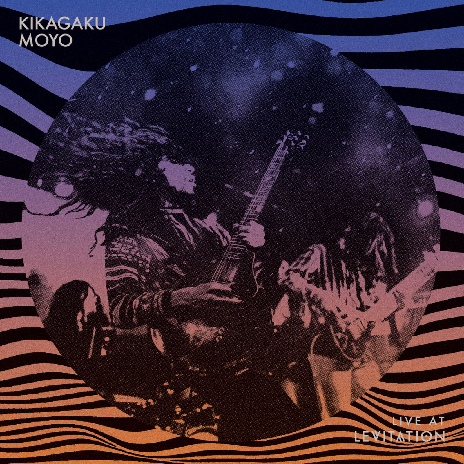 Kikagaku Moyo - Live At Levitation [LP]