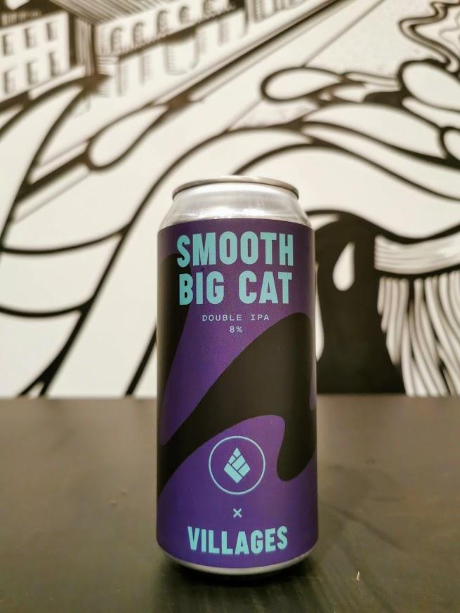 Smooth Big Cat, Drop x Villages