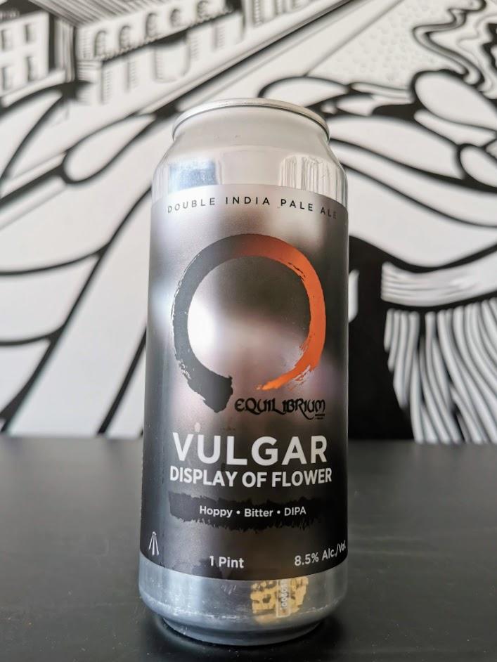 Vulgar Display Of Flower , Equilibrium Brewery