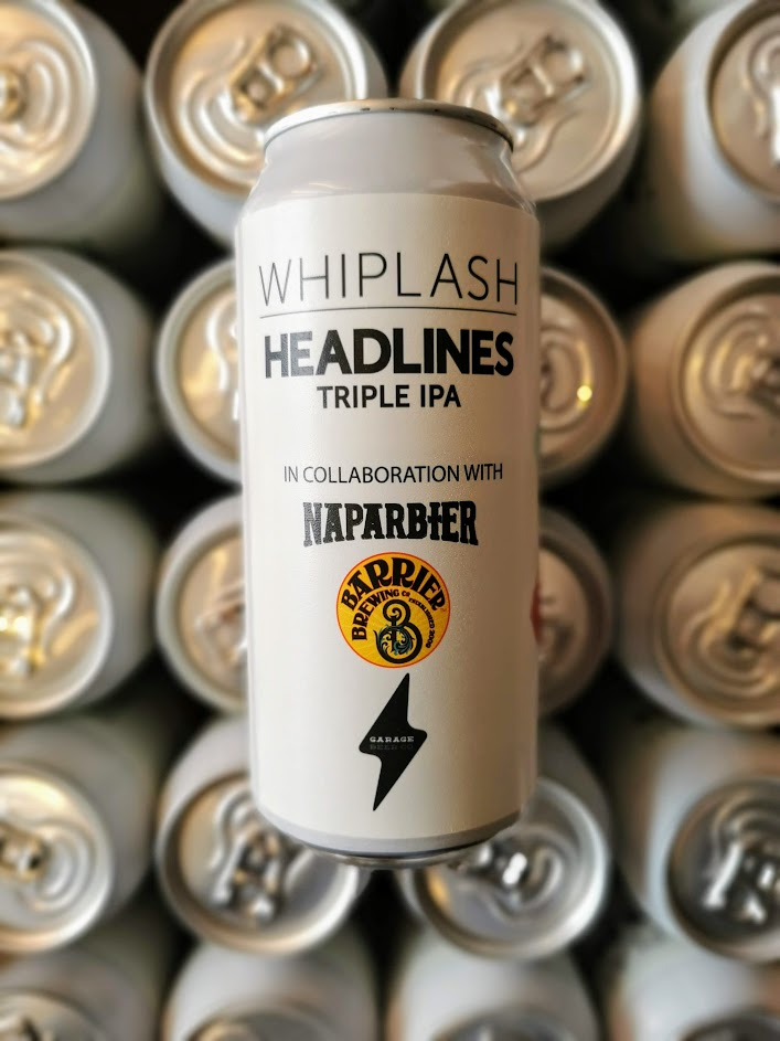 Headlines, Whiplash x Naparbier x Garage x Barrier