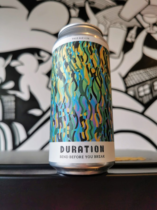 Bend Before you Break, Duration Brewing