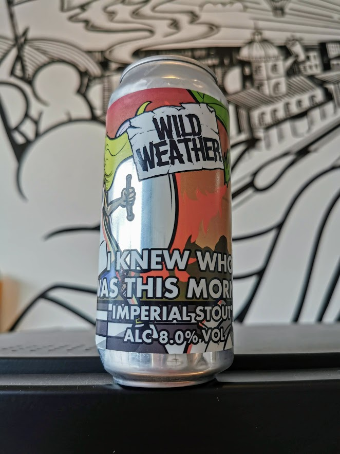 I Knew Who I Was This Morning, Wild Weather Ales