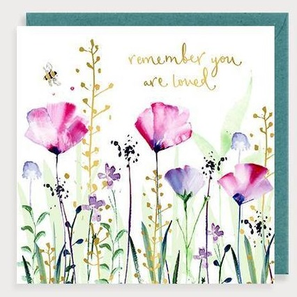 Remember You Are Loved Floral Card