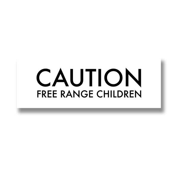 Caution Free Range Children Plaque