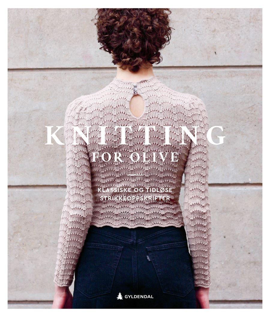 Knitting for Olive - Klassiske og tidløse strikkeoppskrifter