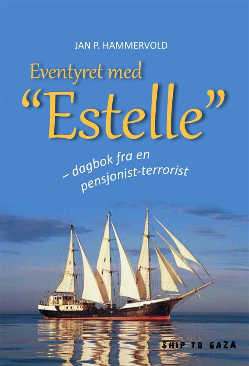 Eventyret med Estelle - dagbok fra en pensjonist-terrorist - Jan P. Hammervold