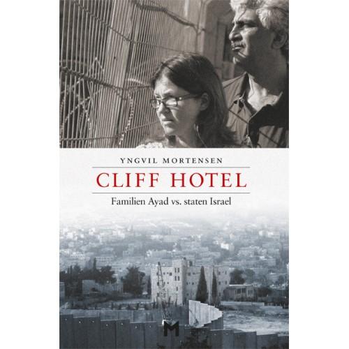Cliff Hotel. Familien Ayad vs. staten Israel - Yngvil Mortensen