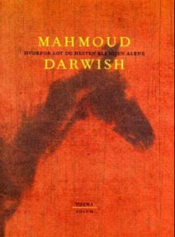 Hvorfor lot du hesten bli igjen alene - Mahmoud Darwish
