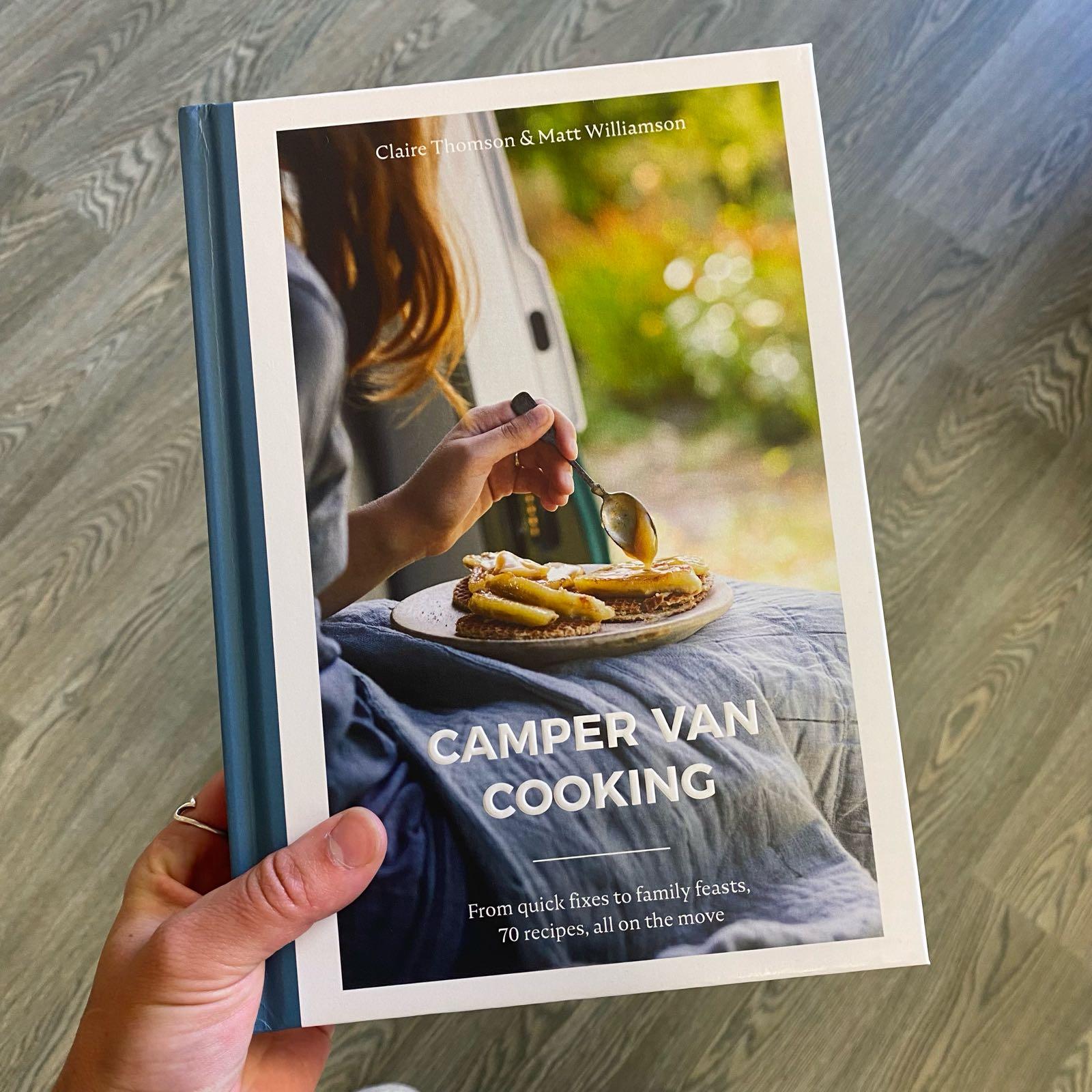 Camper Van Cooking | Claire Thomson & Matt Williamson