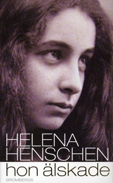 Helena Henschen. Hon älskade