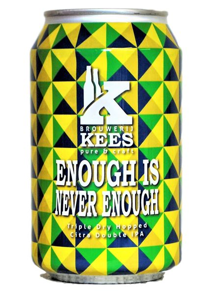 Kees | Enough is Never Enough | TIPA 10.2% 330ml