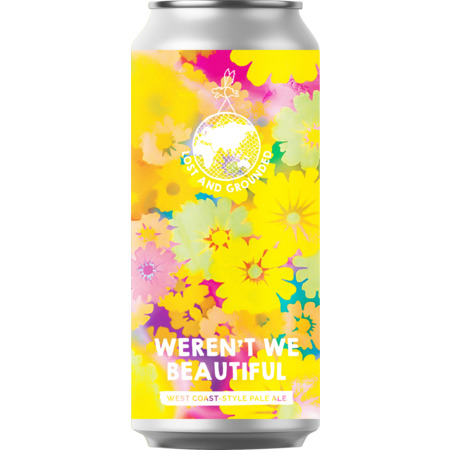 Lost & Grounded | Weren't We Beautiful | West Coast Pale 5.4% 440ml