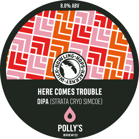 ON TAP Howling Hops x Polly's | Here Comes Trouble | DIPA 8% 1 Litre
