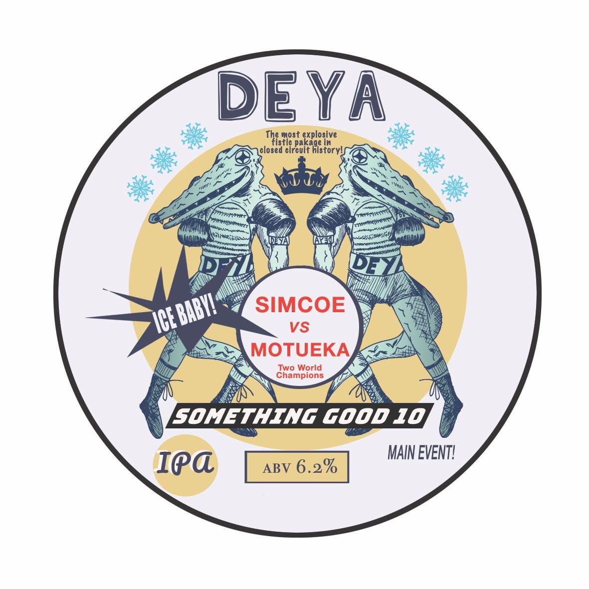 DEYA   Something Good 10   Simcoe & Motueka  IPA 6.2% 500ml