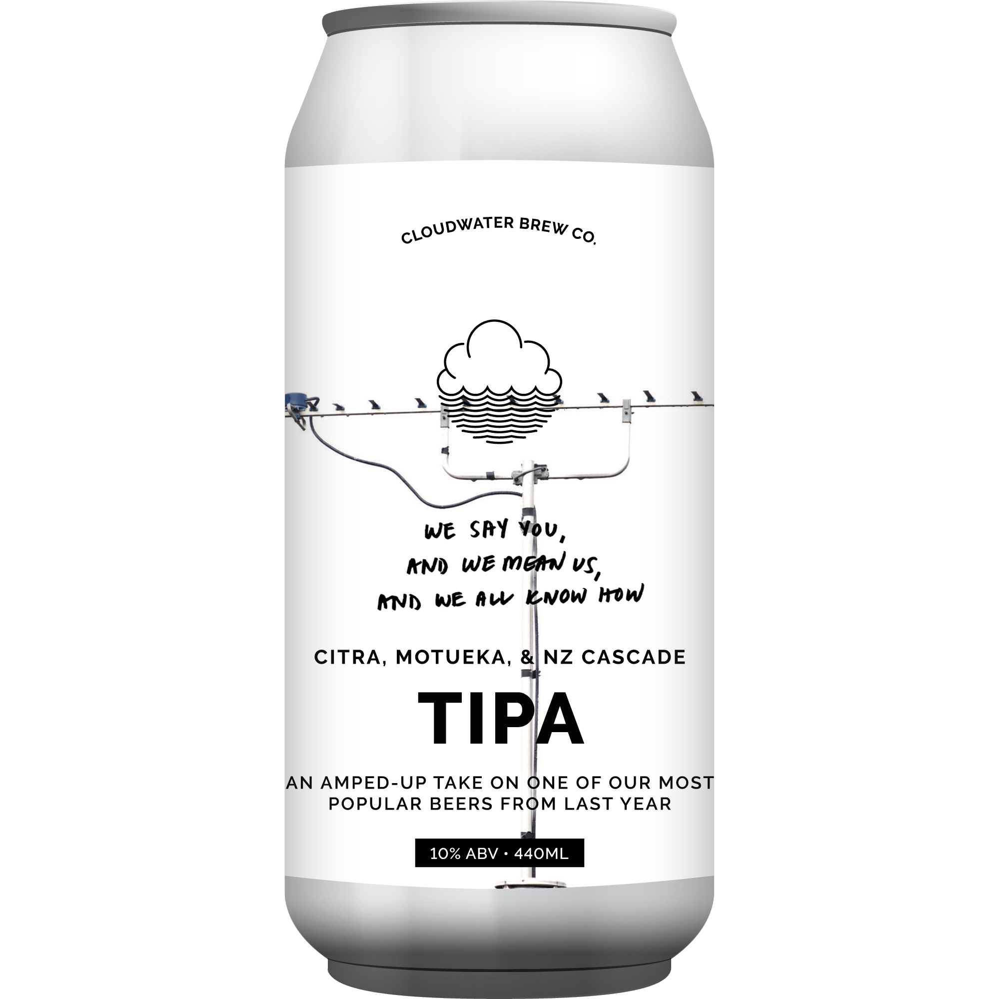 Cloudwater | We Say You, And We Mean Us, And We All Know How | TIPA 10% 440ml