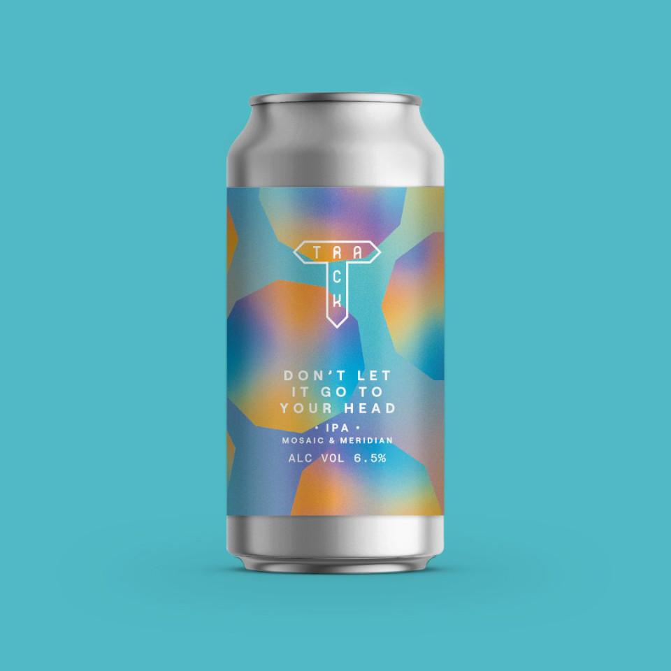 Track | Don't Let It Go To Your Head | Mosaic and Meridian IPA 6.5% 440ml