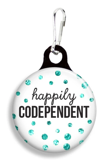 Happily codependant tag