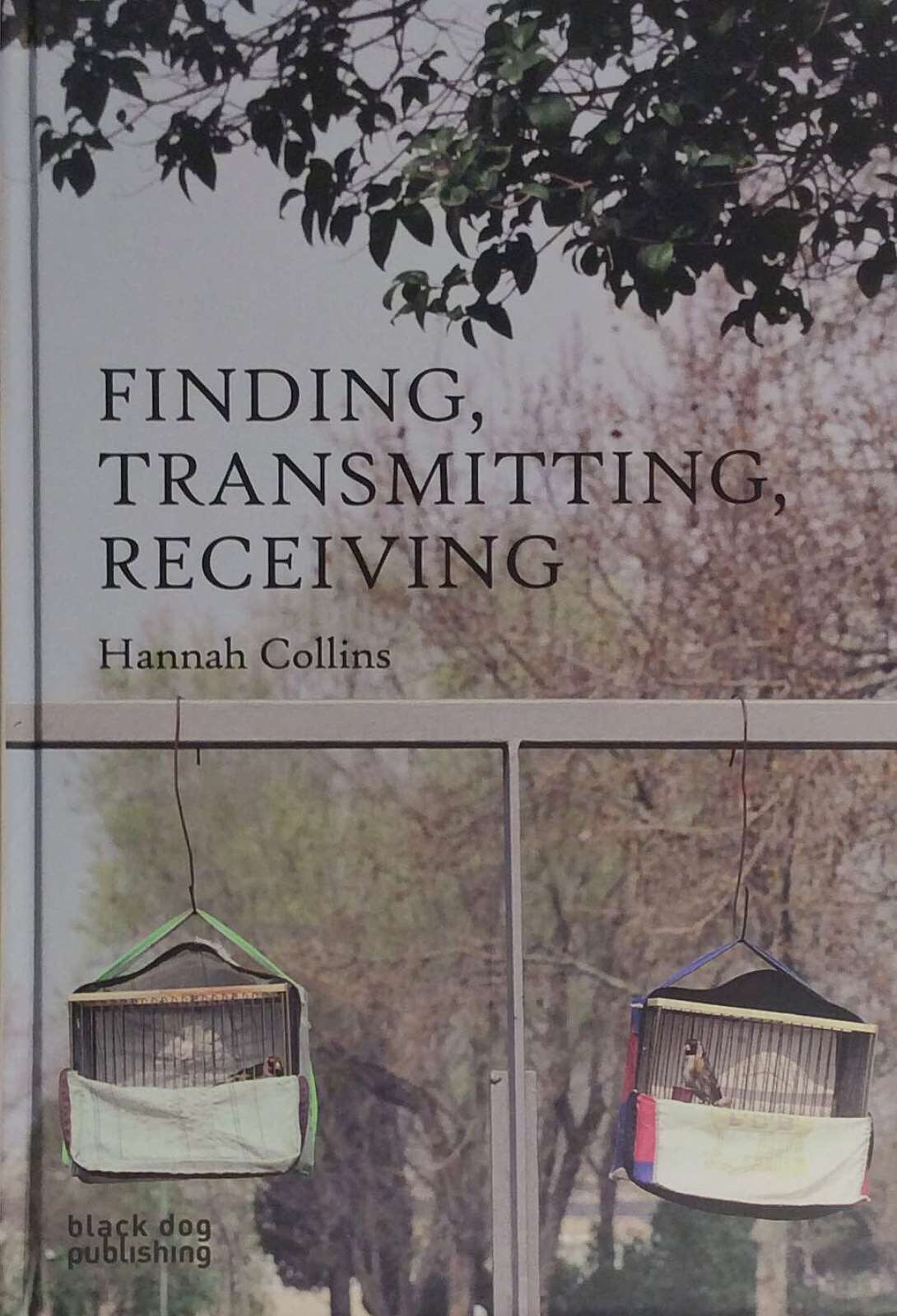Collins, Hannah. Finding, Transmitting, Recieving