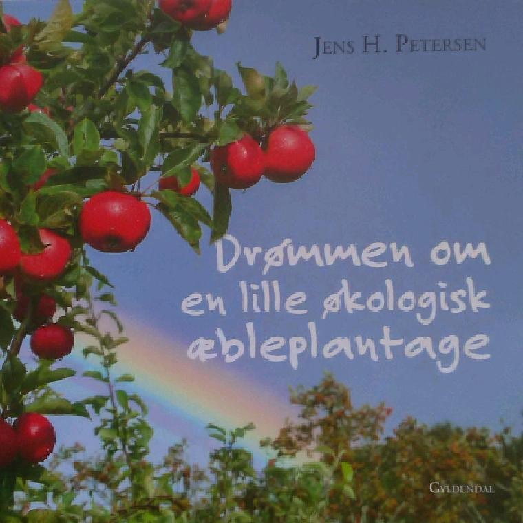 Drømmen om en lille økologisk æbleplantage af Jens H. Petersen - 9788702171631