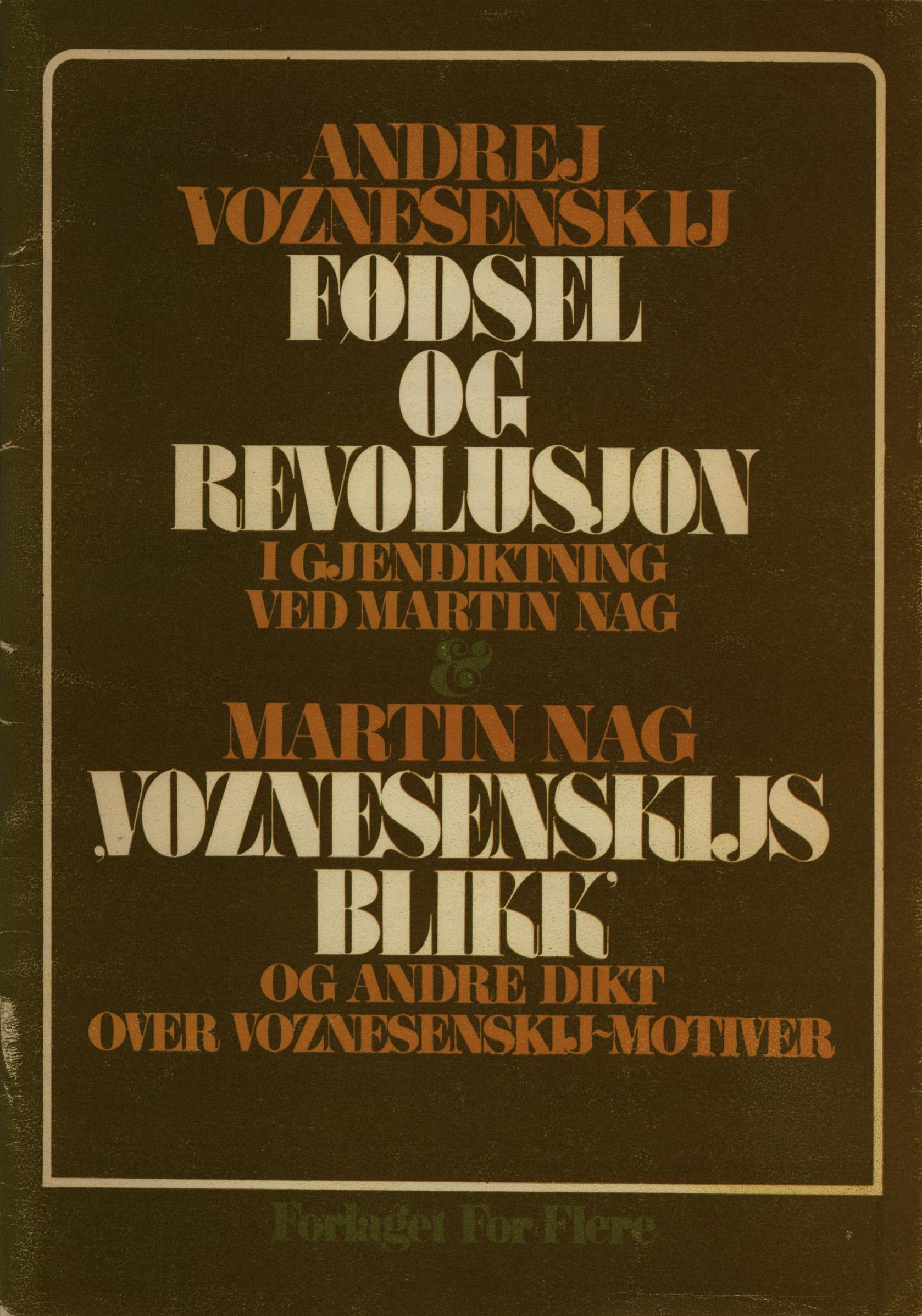 Martin Nag, Andrej Voznesenskij:  Fødsel og revolusjon - Voznesenskijs blikk