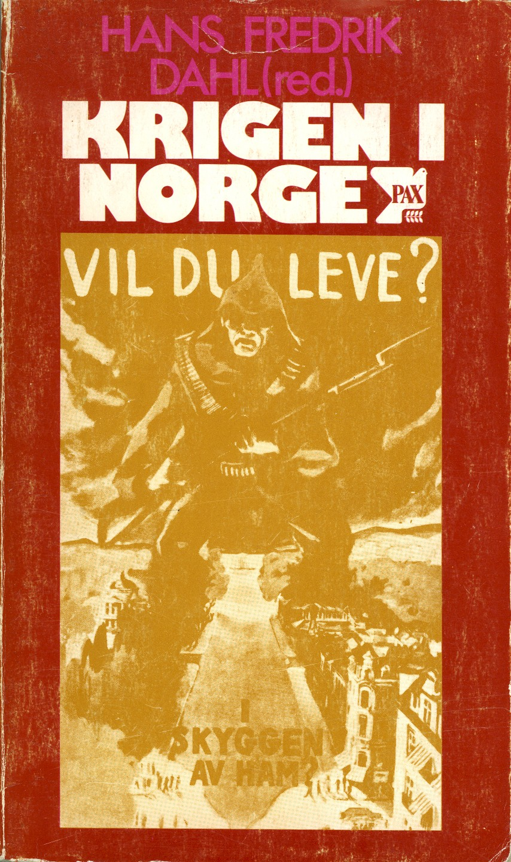 Hans Fredrik Dahl (red): Krigen i Norge
