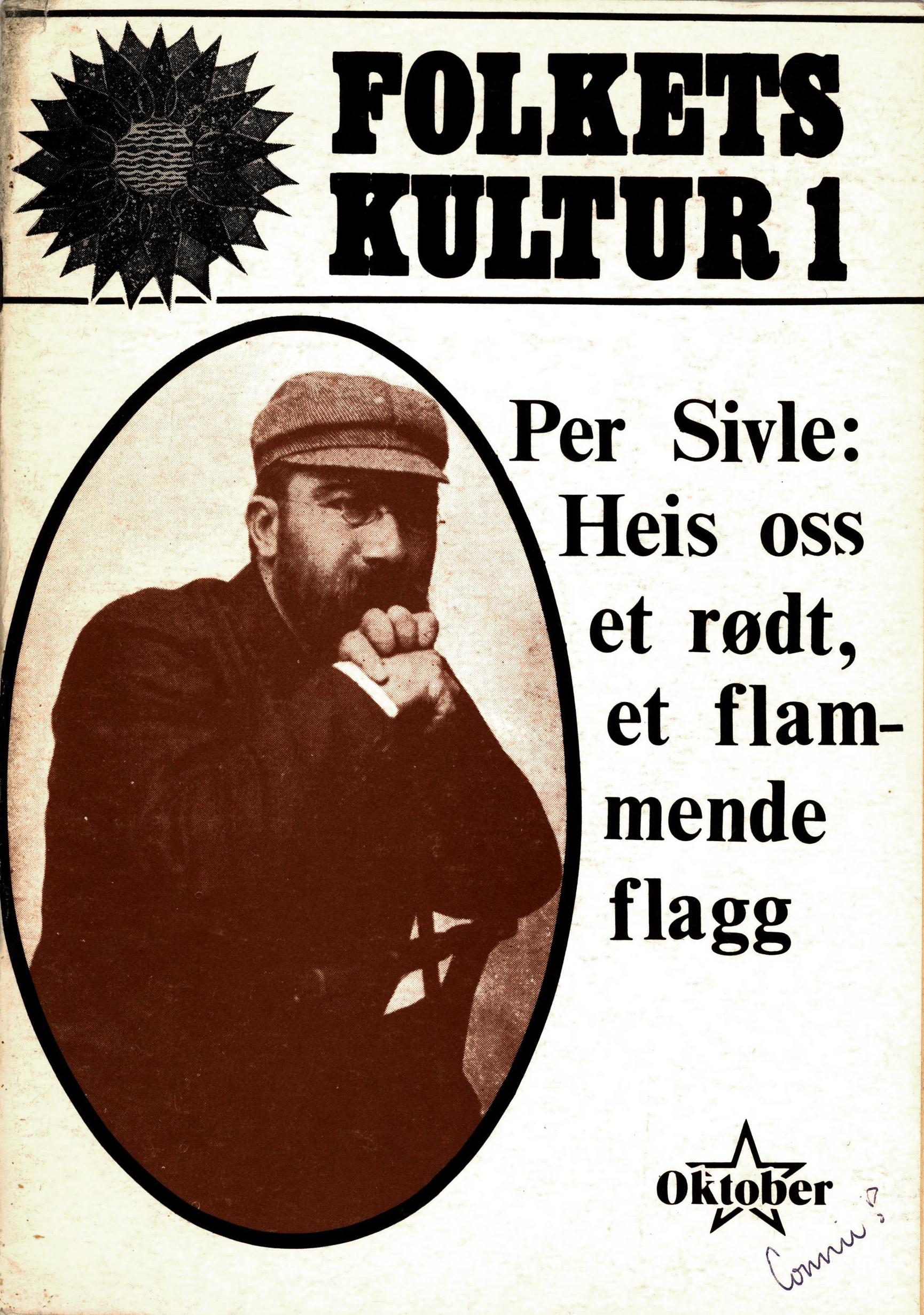 Folkets kultur #1: Per Sivle: Heis oss et rødt, et flammende flagg