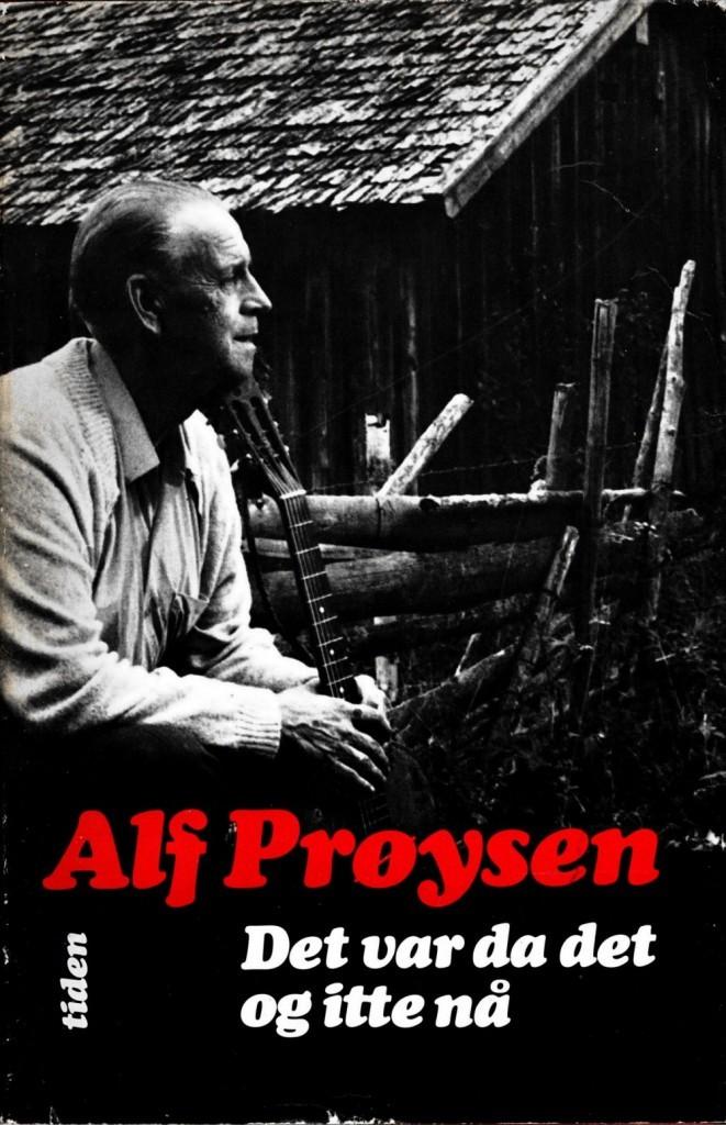 Alf Prøysen: Det var da det og itte nå