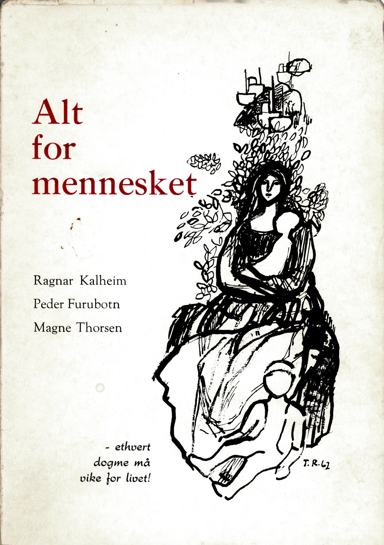 Ragnar Kalheim, Peder Furubotn, Magne Thorsen: Alt for mennesket