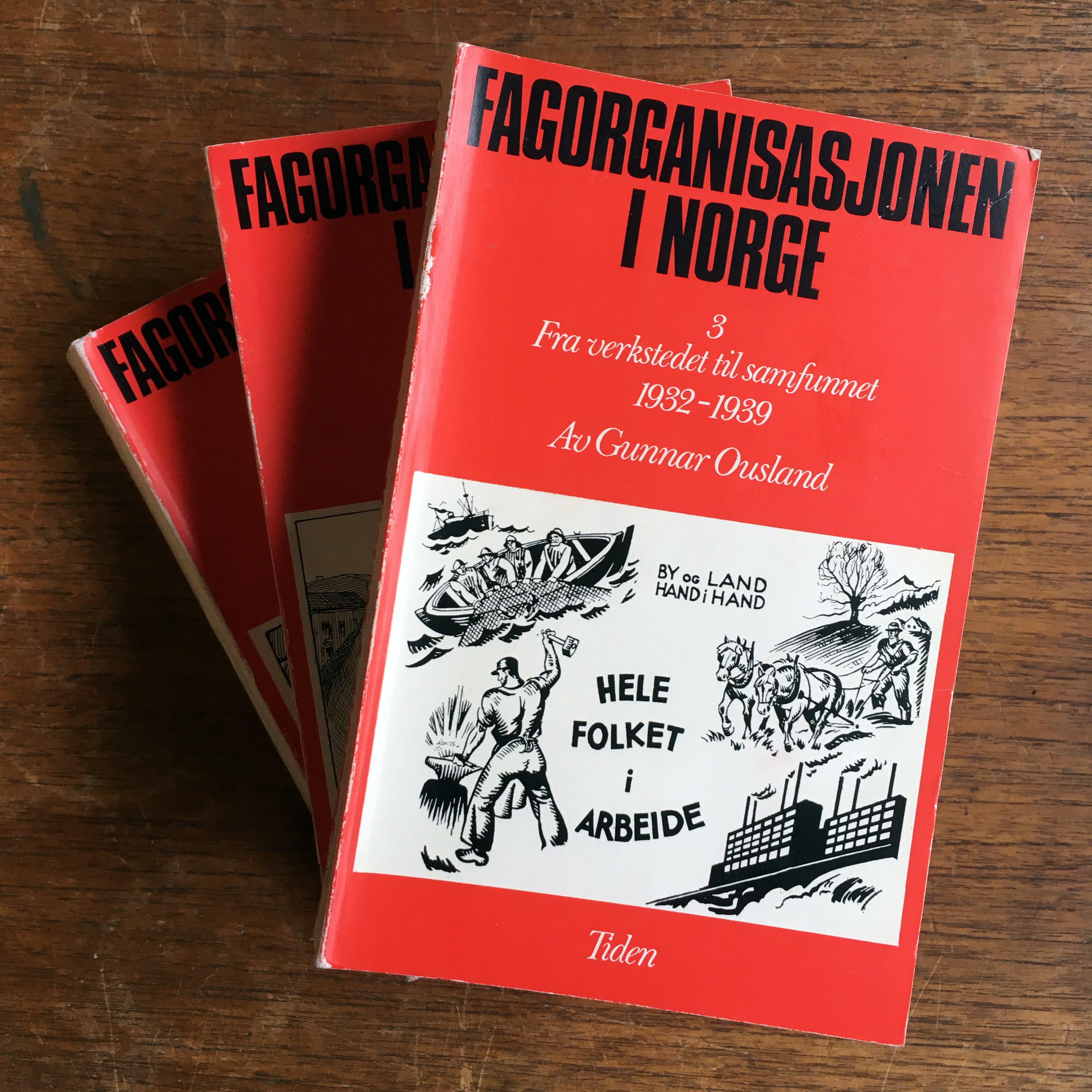 Gunnar Ousland: Fagorganisasjonen i Norge - Bind I-III