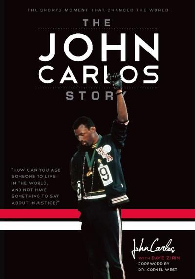John Carlos, Dave Zirin: The John Carlos Story