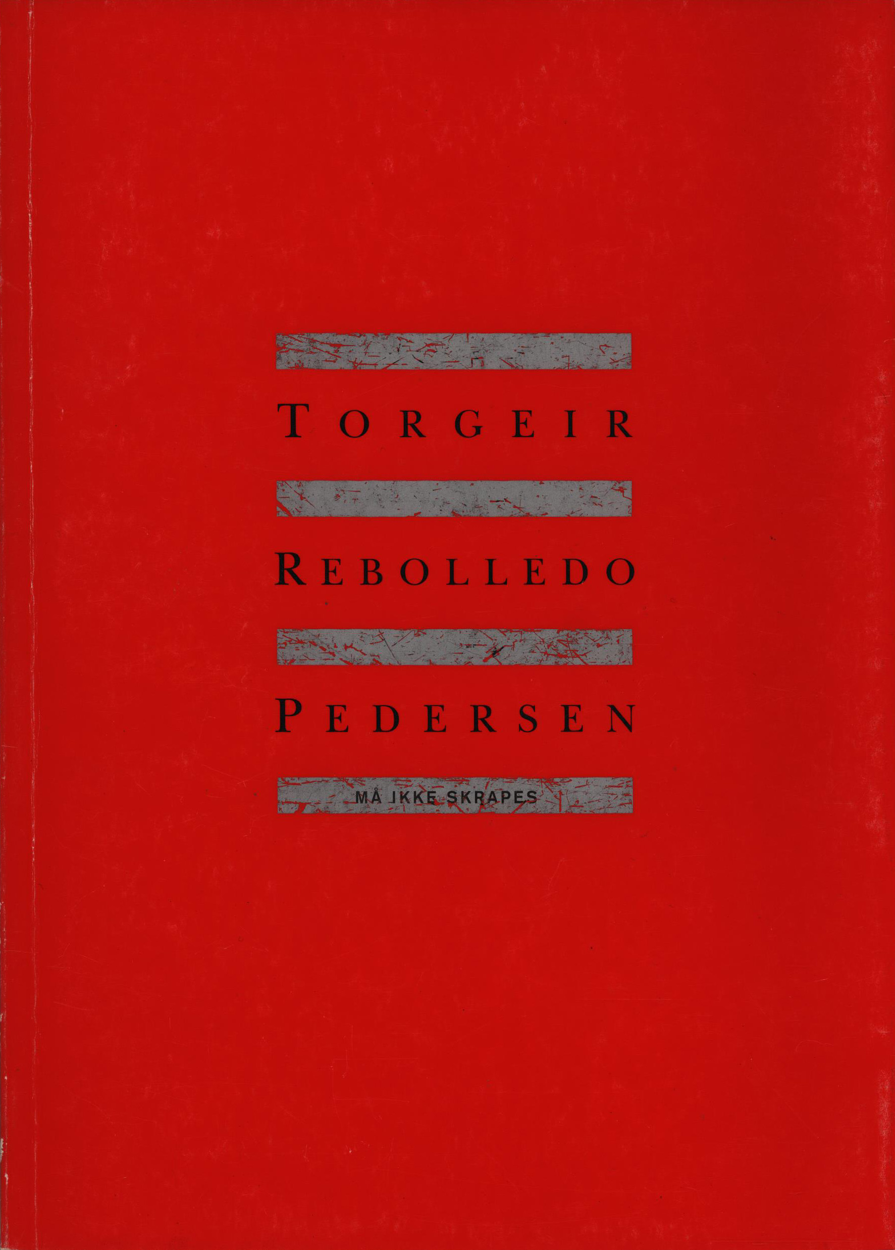 Torgeir Rebolledo Pedersen: Han som elsket verden