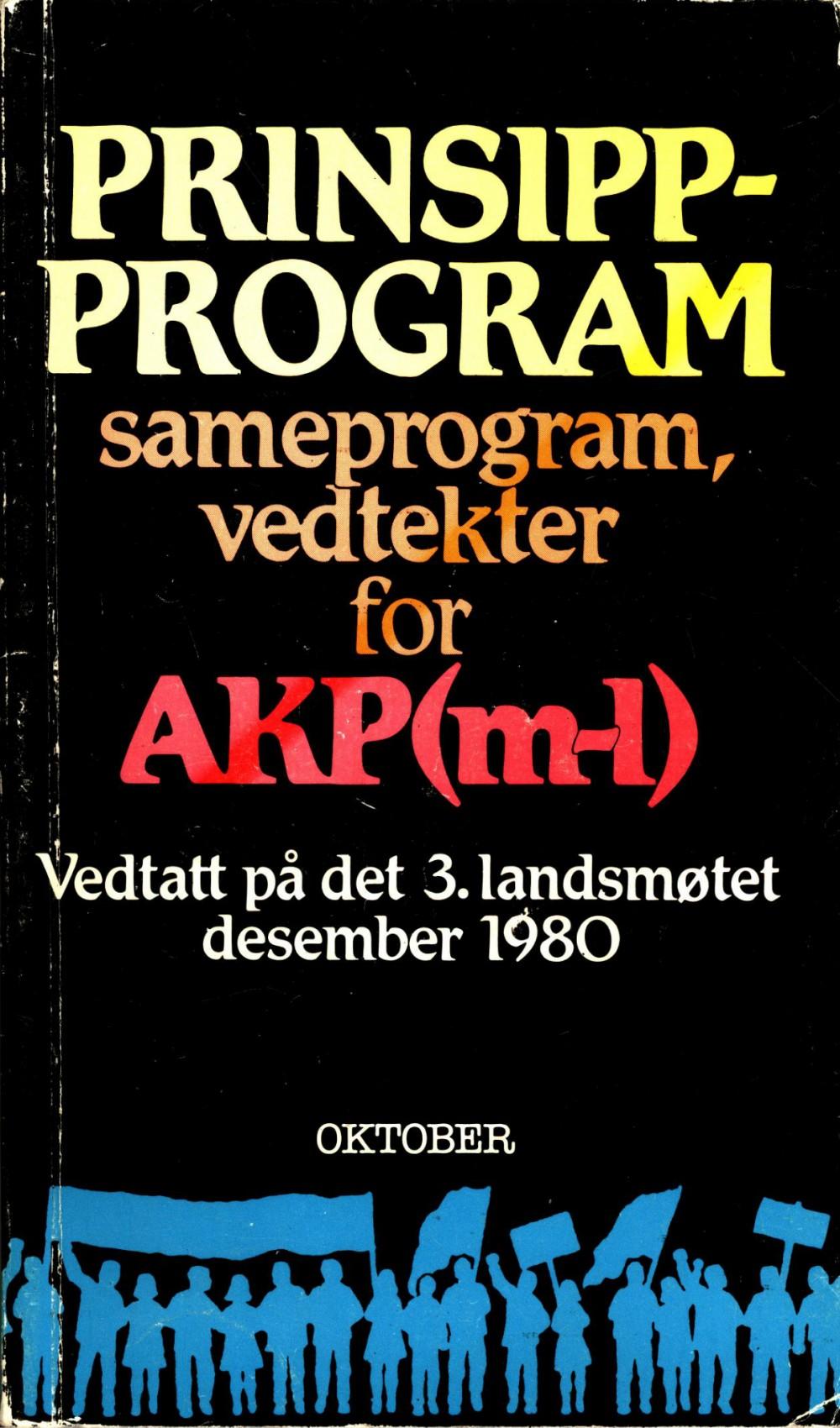 Prinsipprogram, sameprogram, vedtekter for AKP(m-l) - Vedtatt på det 3. landsmøtet 1980