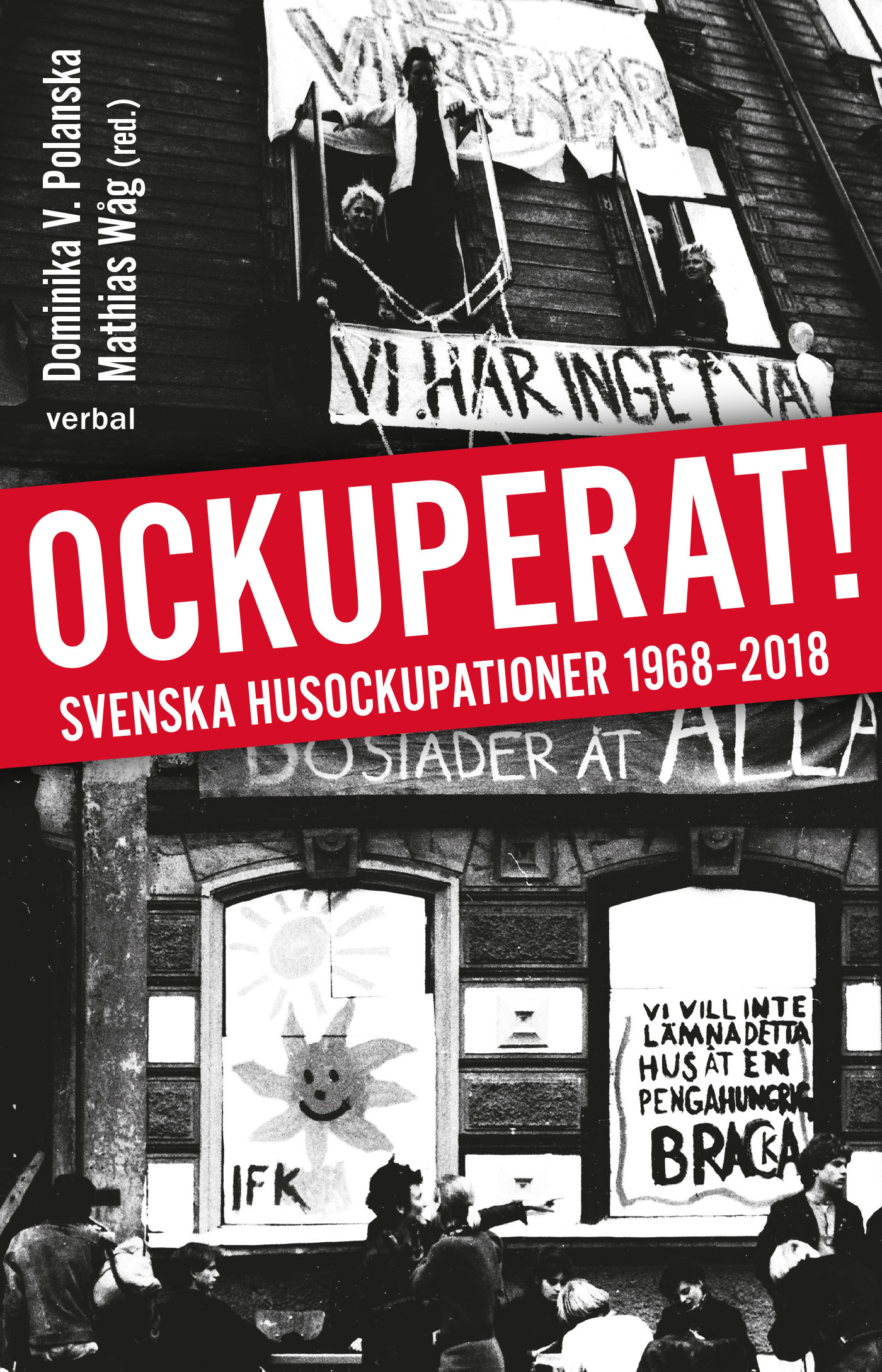 Dominika V. Polanska (red), Mathias Wåg (red): Ockuperat! Svenska husockupationer 1968–2018