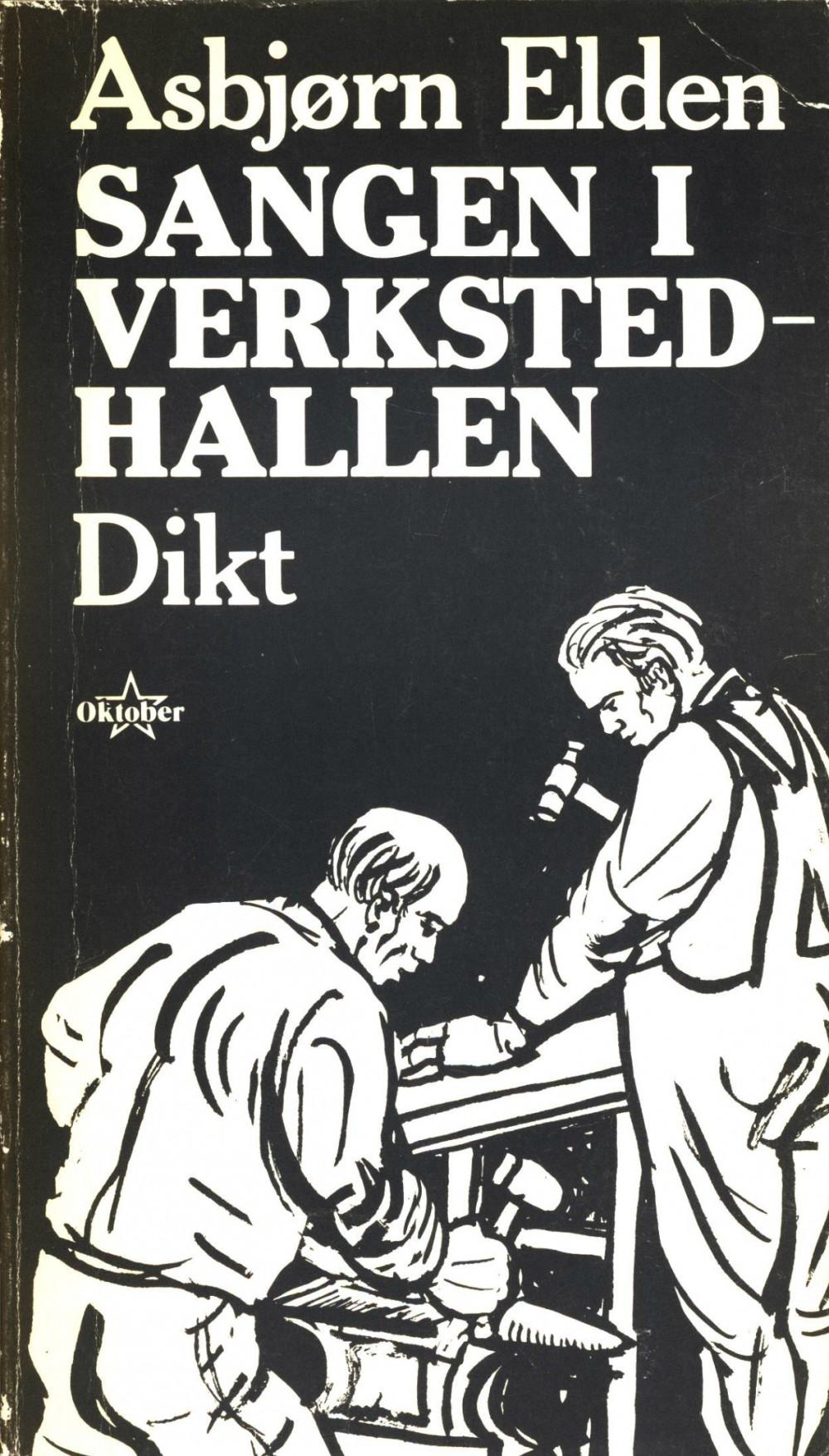 Asbjørn Elden: Sangen i verkstedhallen - Dikt