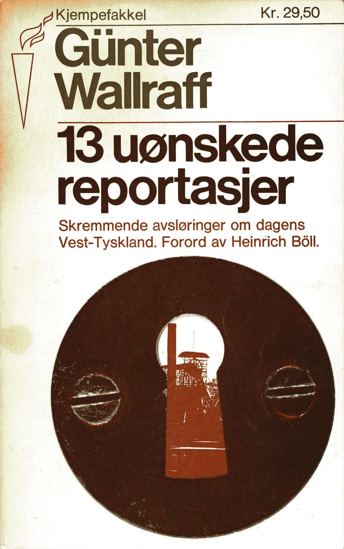 Günter Wallraff: 13 uønskede reportasjer