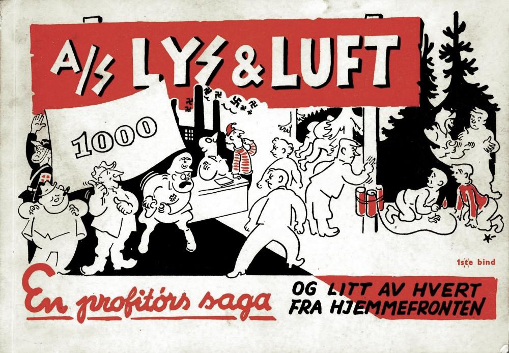 Arne Taraldsen: A/S Lys & Luft - En profitørs saga og litt av hvert fra hjemmefronten