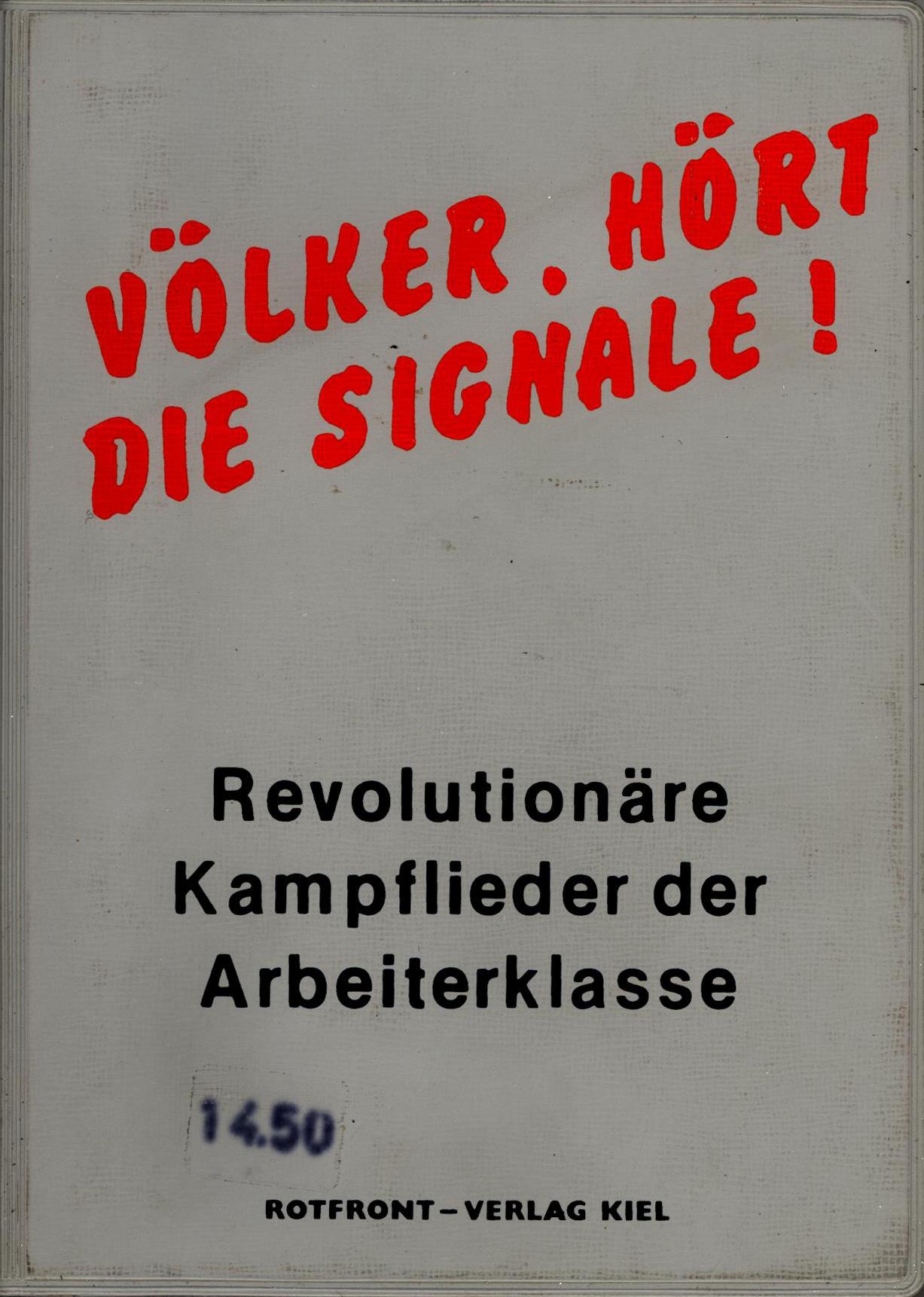 Völker, hört die Signale! Revolutionäre Kampflieder der Arbeiterklasse