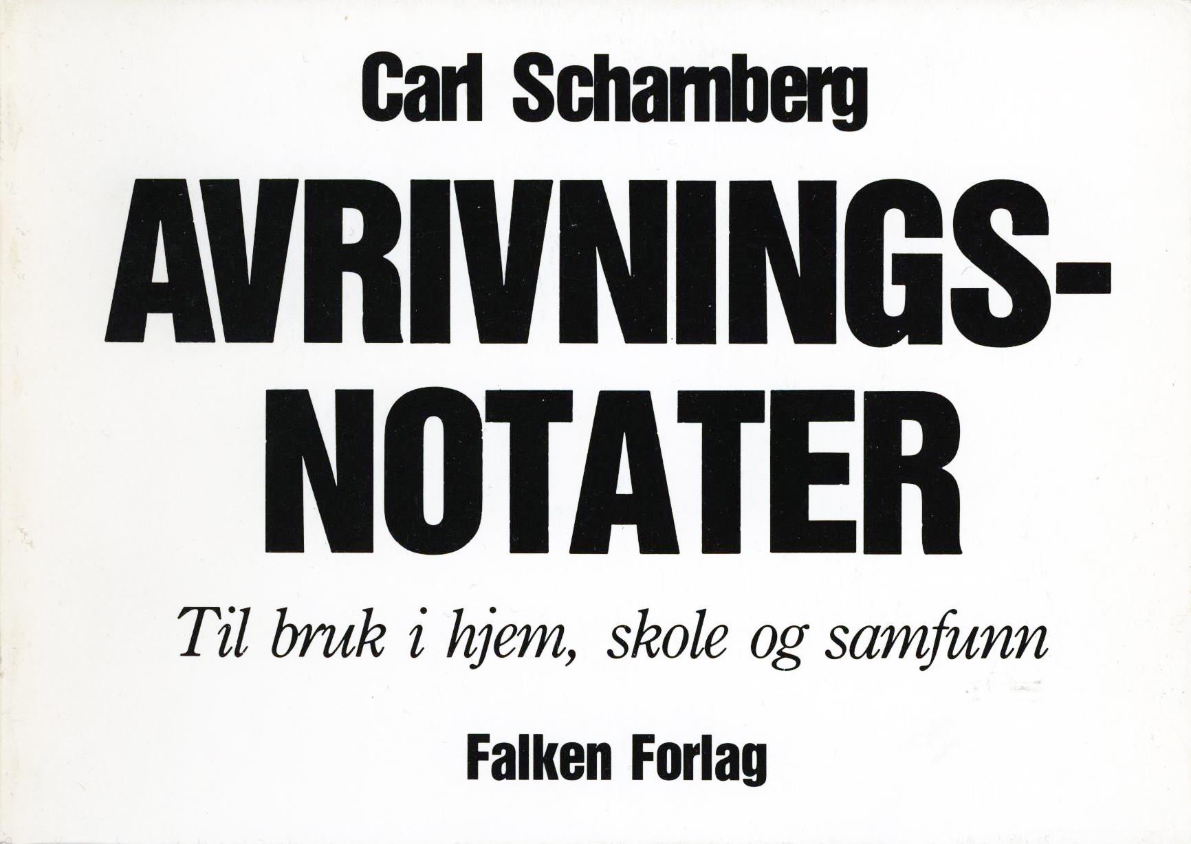 Carl Scharnberg: Avrivningsnotater - Til bruk i hjem, skole og samfunn