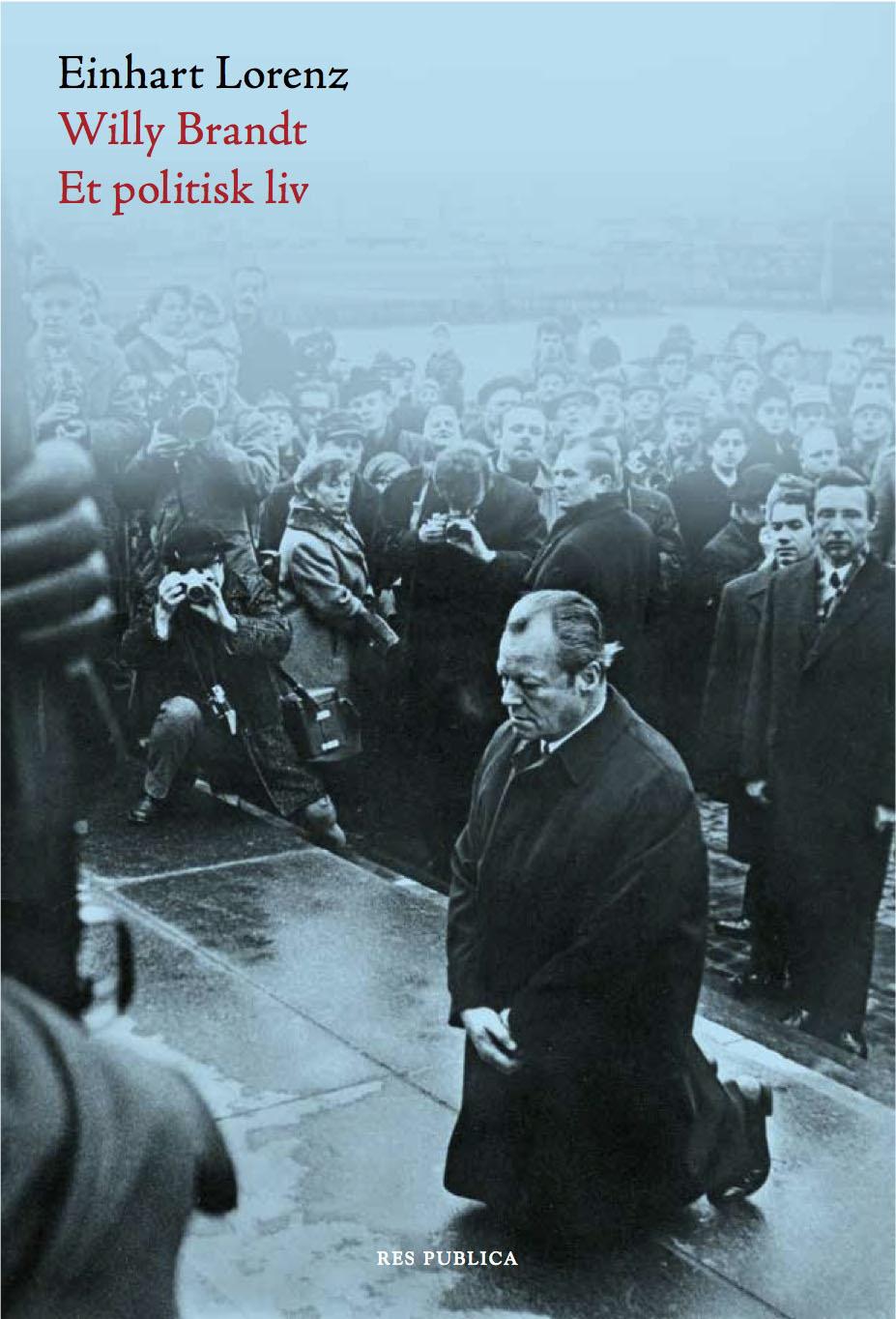 Einhart Lorenz: Willy Brandt - Et politisk liv