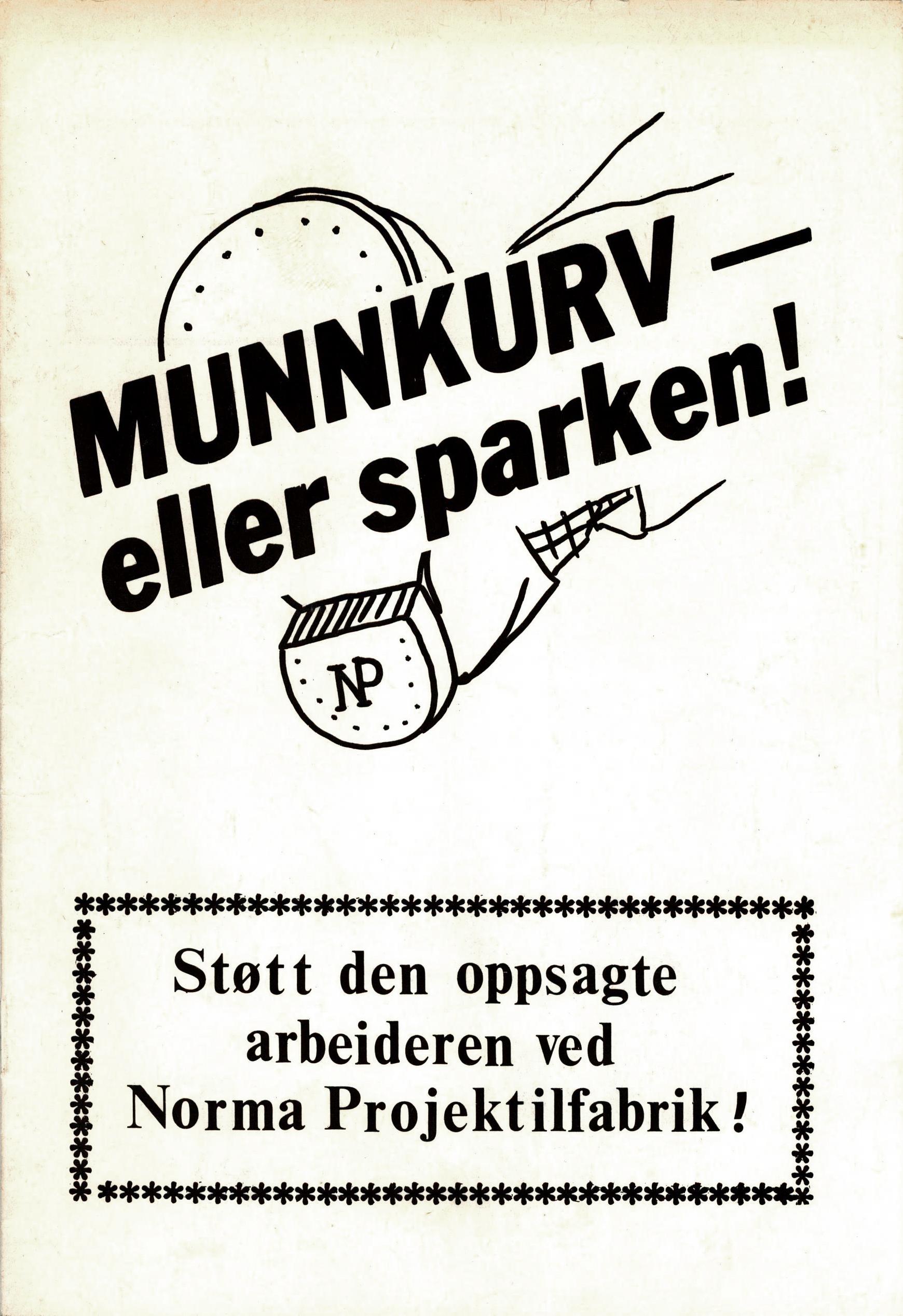 Munnkurv eller sparken! Støtt den oppsagte arbeideren ved Norma Projektilfabrikk!