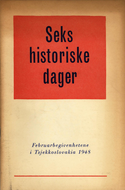 Sigurd Mortensen: Sels historiske dager - Februarbegivenhetene i Tsjekkoslovakia 1948
