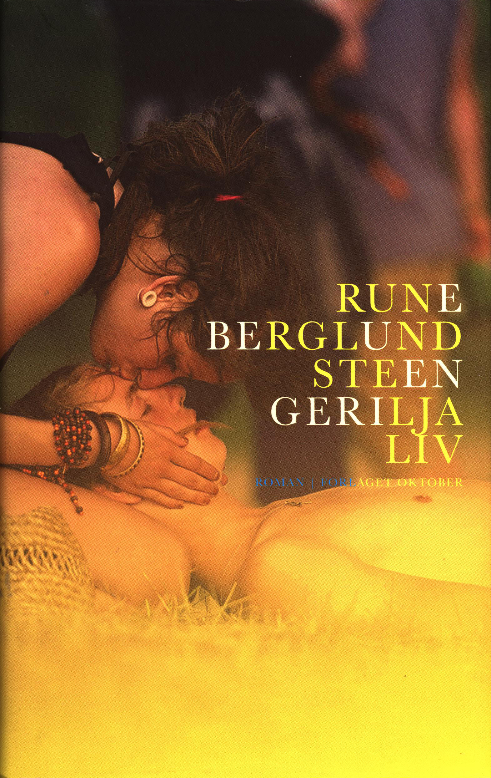 Rune Berglund Steen: Geriljaliv