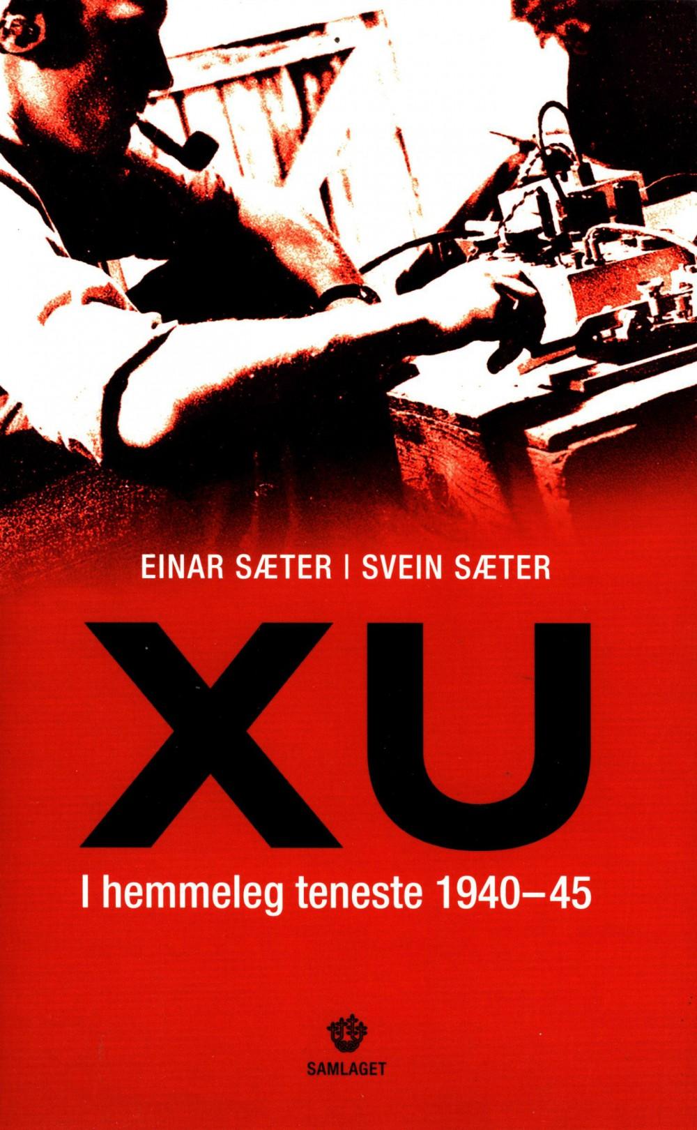 Einar Sæter, Svein Sæter: XU - I hemmeleg teneste 1940-45