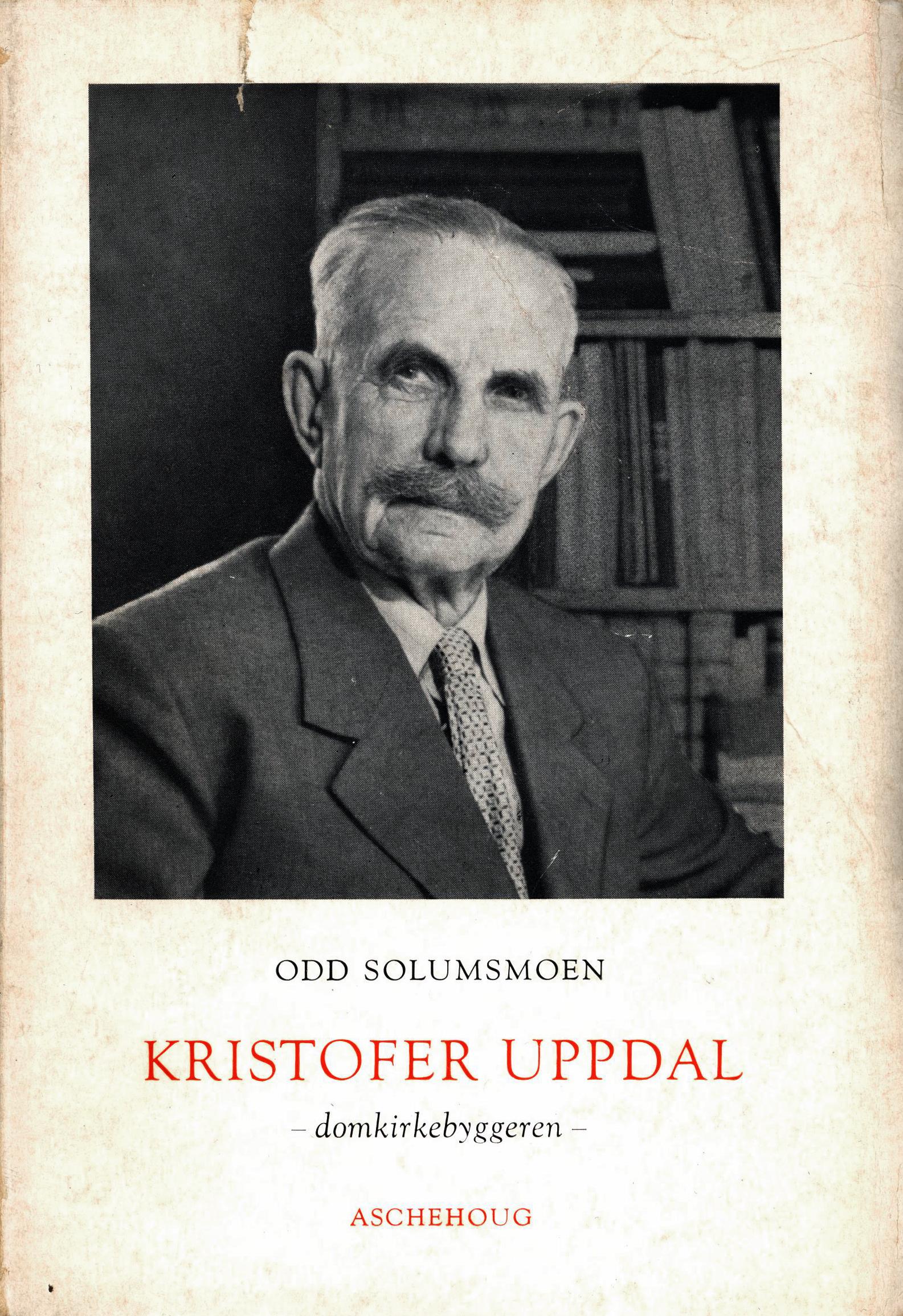 Odd Solumsmoen: Kristofer Uppdal - Domkirkebyggeren