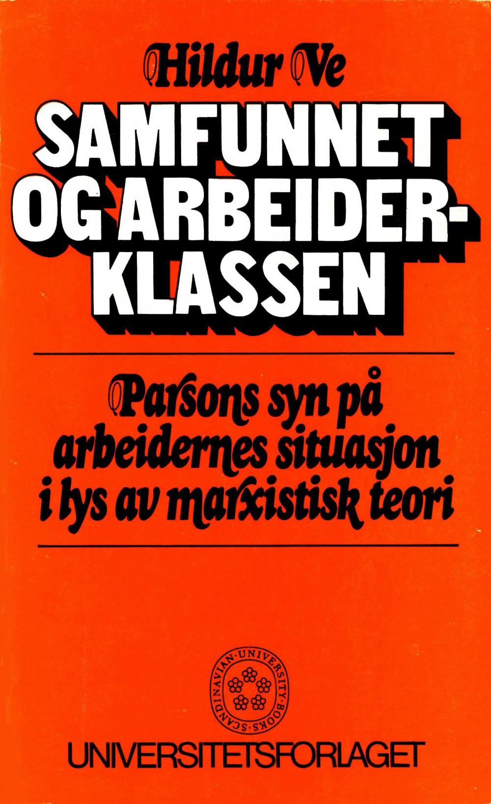 Hildur Ve: Samfunnet og arbeiderklassen - Parsons' syn på arbeidernes situasjon i lys av marxistisk teori