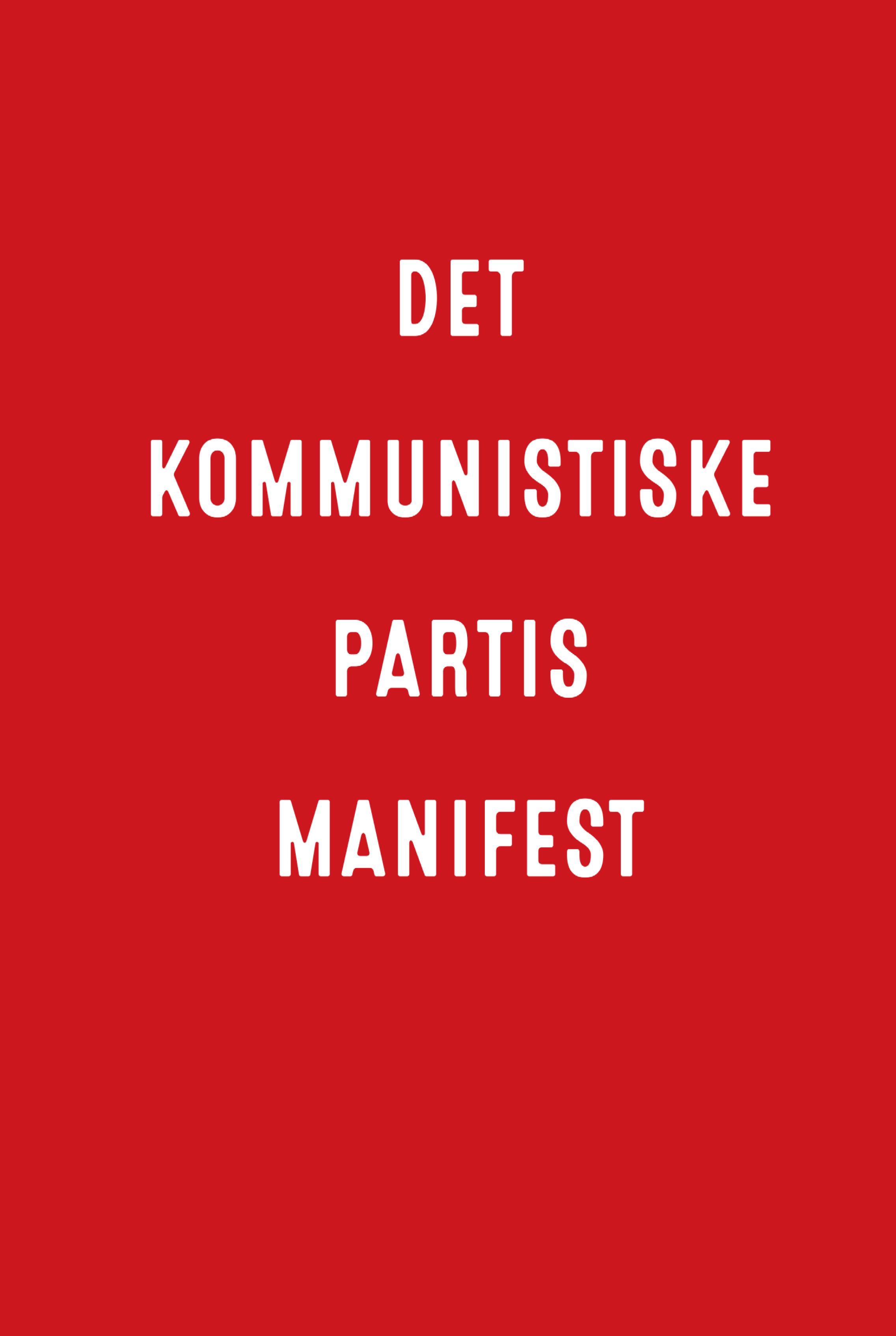 Karl Marx, Friedrich Engels: Det kommunistiske partis manifest
