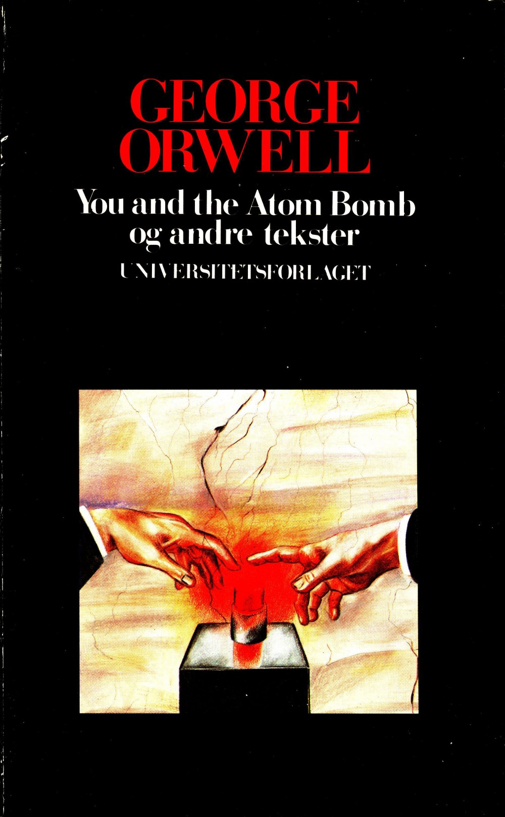 George Orwell: You and the Atom Bomb og andre tekster