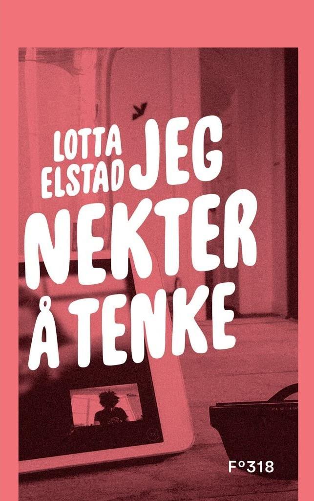 Lotta Elstad: Jeg nekter å tenke