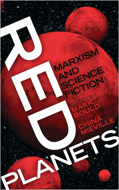 Mark Bould (red), China Tom Miéville (red): Red Planets - Marxism and Science Fiction