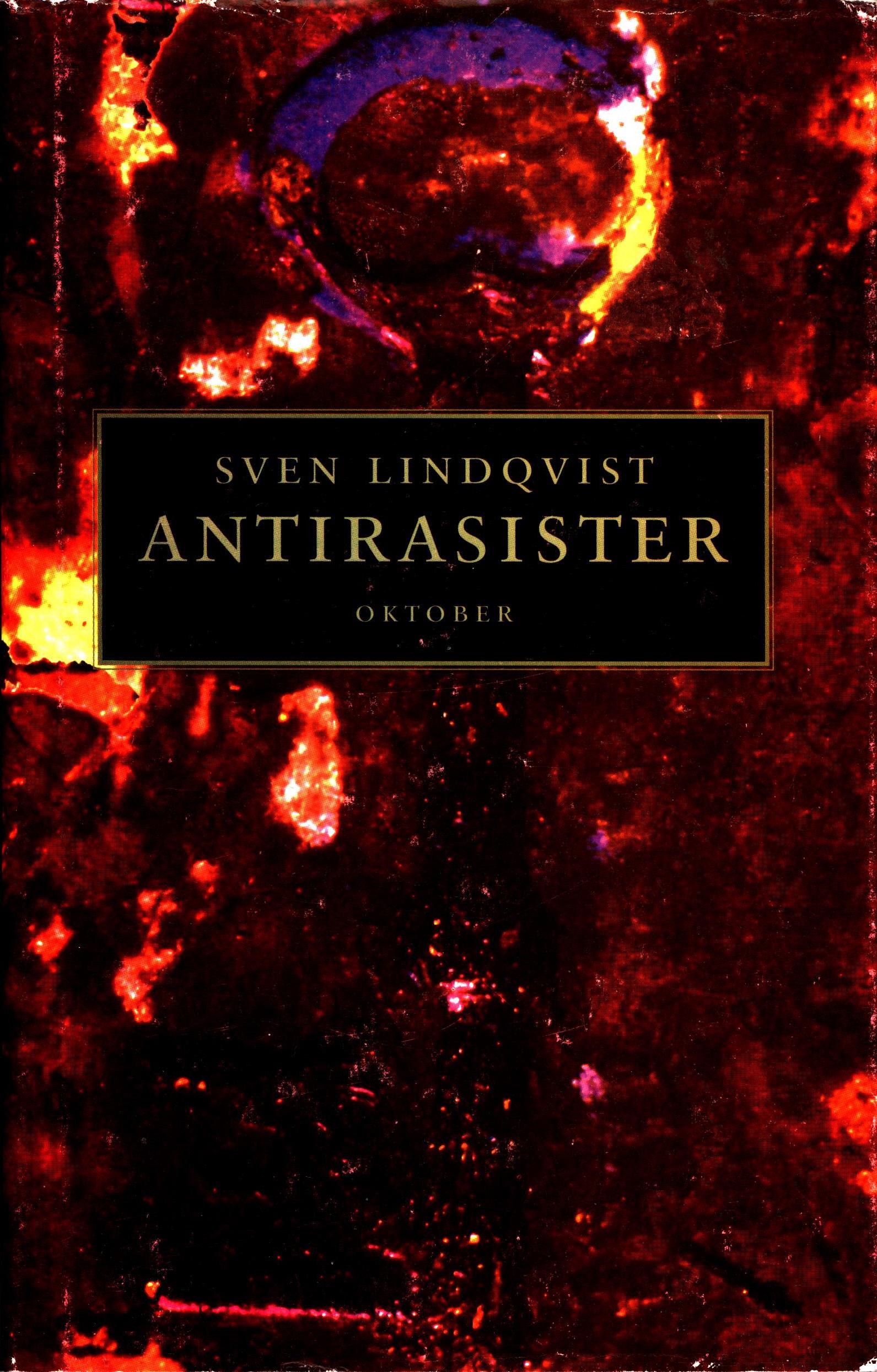 Sven Lindqvist: Antirasister - Mennesker og argumenter i kampen mot rasismen 1750-1900